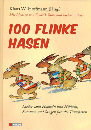 100 flinke Hasen. Lieder zum Hoppeln und Hibbeln, Summen und Singen für alle Tanzbären.