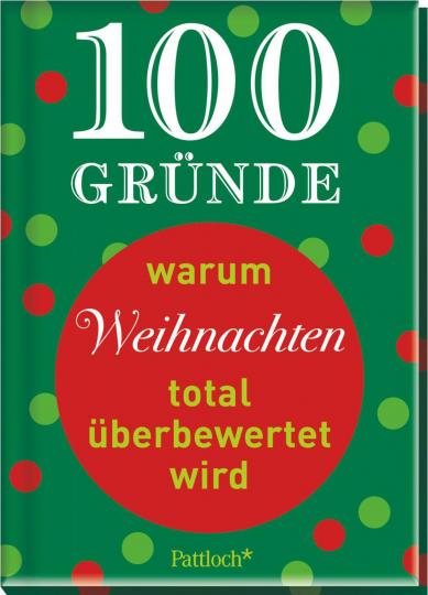 100 Gründe, warum Weihnachten total überbewertet wird.