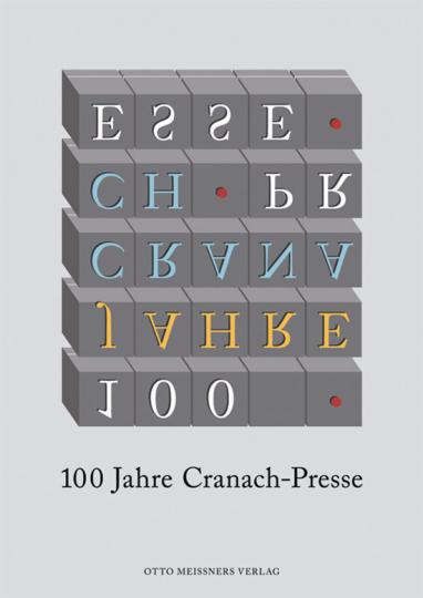 100 Jahre Cranach-Presse. Buchkunst aus Weimar.