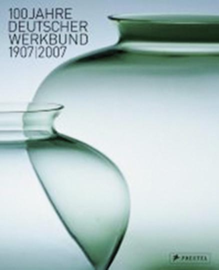 100 Jahre deutscher Werkbund.