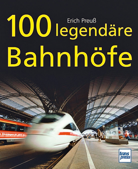 100 legendäre Bahnhöfe.