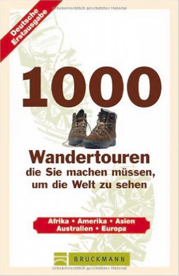 1000 Wandertouren die Sie machen müssen, um die Welt zu sehen