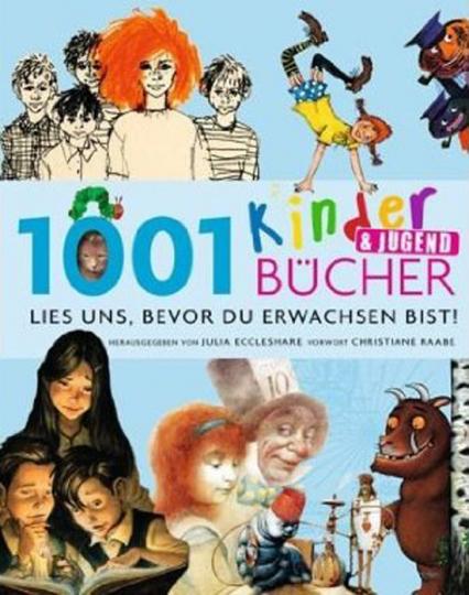 1001 Kinder und Jugendbücher. Lies uns, bevor Du erwachsen bist.