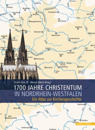 1700 Jahre Christentum in Nordrhein-Westfalen. Ein Atlas zur Kirchengeschichte.