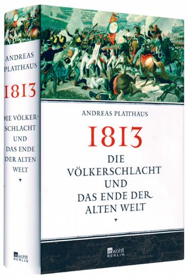 1813 - Die Völkerschlacht und das Ende der alten Welt