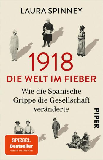 1918. Die Welt im Fieber. Wie die Spanische Grippe die Gesellschaft veränderte.