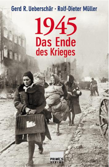 1945. Das Ende des Krieges.