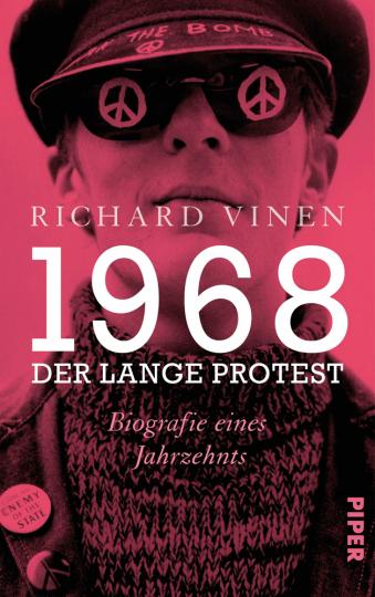 1968 - Der lange Protest. Biografie eines Jahrzehnts.