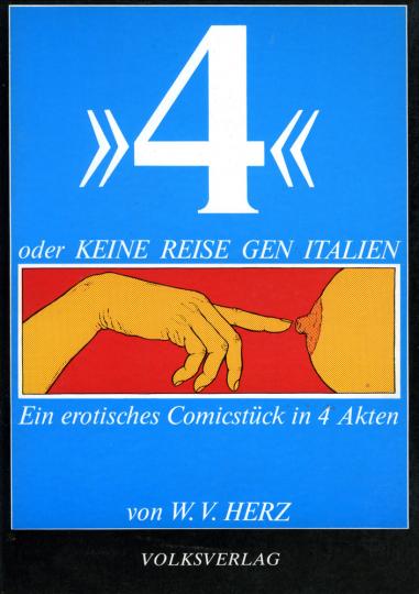 »4« oder Keine Reise gen Italien. Ein erotisches Comicstück in vier Akten.