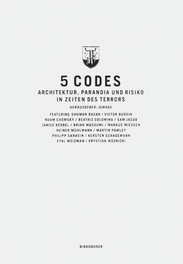 5 Codes. Architektur, Paranoia und Risiko in Zeiten des Terrors.