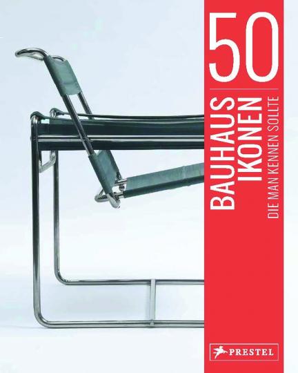 50 Bauhaus-Ikonen, die man kennen sollte.