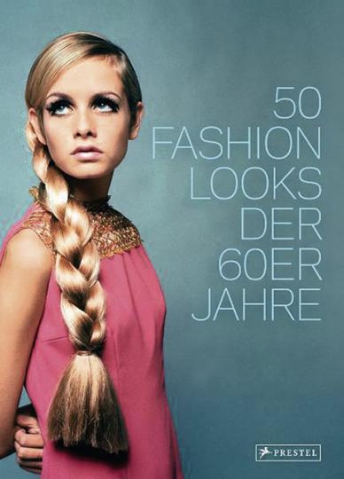 50 Fashion Looks der 60er Jahre.
