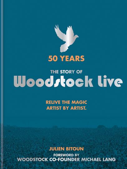 50 Jahre. Die Geschichte von Woodstock. 50 Years. The Story of Woodstock Live.