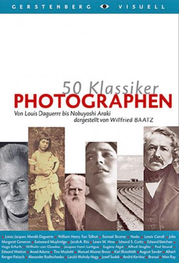 50 Klassiker Photographen. Von Louis Daguerre bis Cindy Sherman.