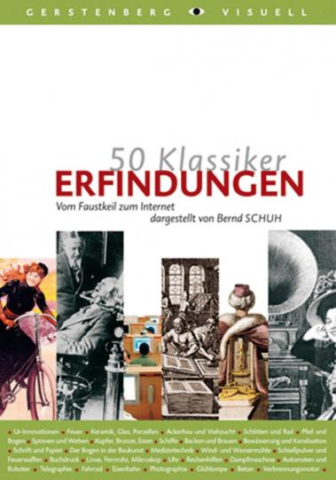 50 Klassiker. Erfindungen Vom Faustkeil zum Internet.