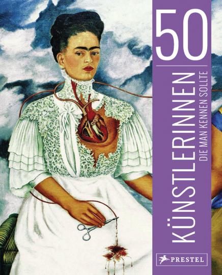 50 Künstlerinnen, die man kennen sollte.