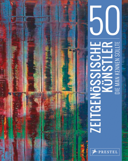 50 zeitgenössische Künstler, die man kennen sollte.