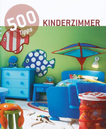 500 Tipps Kinderzimmer.