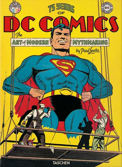 75 Years of DC Comics the art of modern mythmaking.