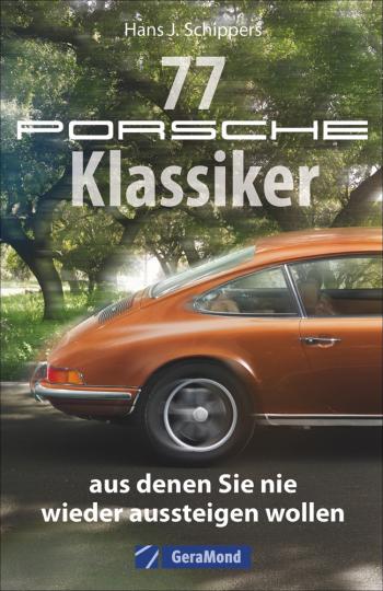 77 Porsche-Klassiker, aus denen Sie nie wieder aussteigen wollen.