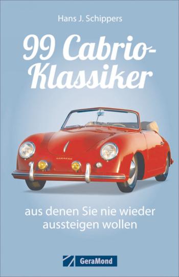 99 Cabrio-Klassiker, aus denen Sie nie wieder aussteigen wollen