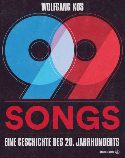 99 Songs. Eine Geschichte des 20. Jahrhunderts.