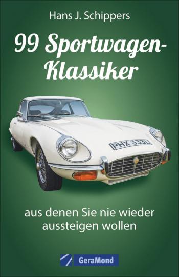 99 Sportwagen-Klassiker ... aus denen Sie nie wieder aussteigen wollen
