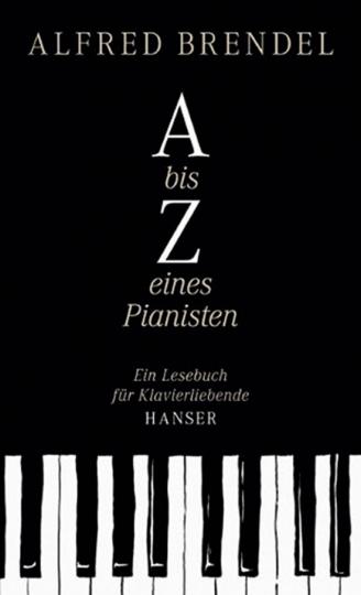 A bis Z eines Pianisten. Ein Lesebuch für Klavierliebende.