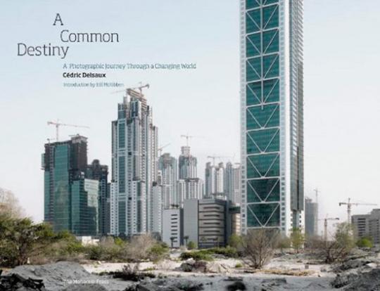 A Common Destiny. Fotografische Reise durch eine sich verändernde Welt.