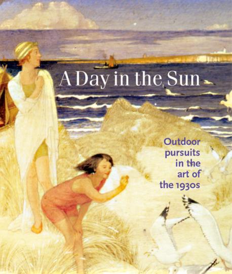 A Day in the Sun. Ein Tag im Freien. Freiluftbetätigung in der Kunst der 1930er Jahre.