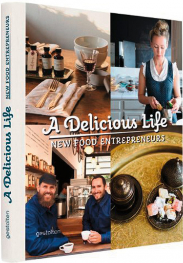 A Delicious Life. New Food Entrepreneurs.