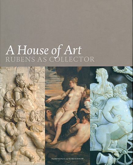 A House of Art. Rubens as Collector.