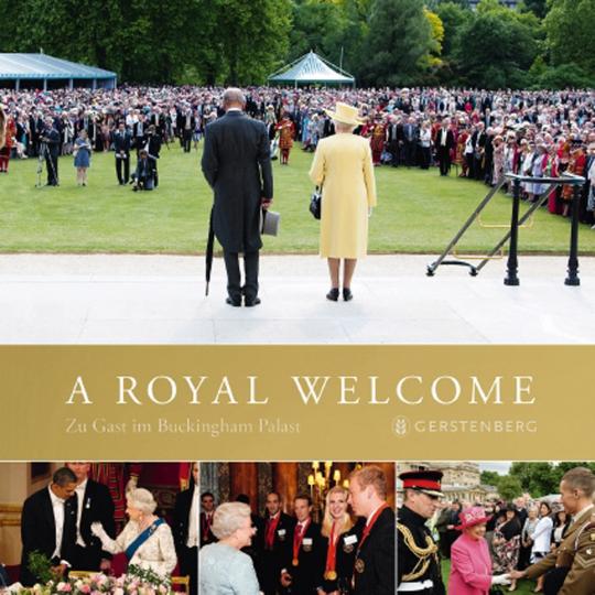 A Royal Welcome. Zu Gast im Buckingham Palast.