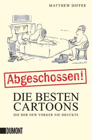 Abgeschlossen! Die besten Cartoons, die der New Yorker nie druckte.