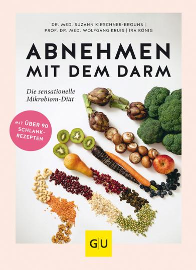 Abnehmen mit dem Darm. Die sensationelle Mikrobiom-Diät.