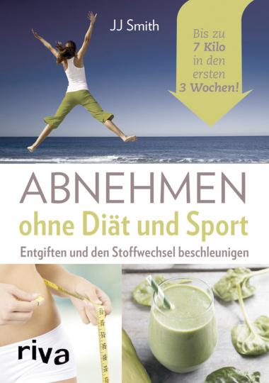 Abnehmen ohne Diät und Sport - Entgiften und den Stoffwechsel beschleunigen