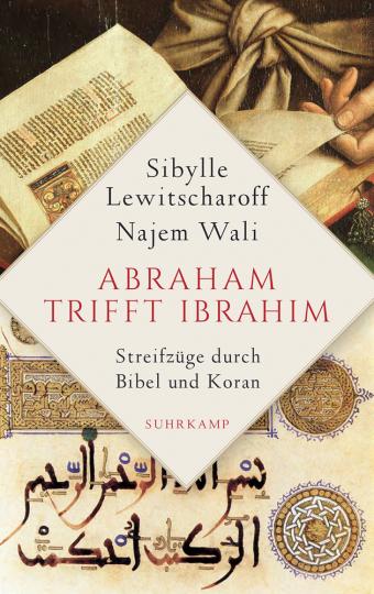 Abraham trifft Ibrahim. Streifzüge durch Bibel und Koran.