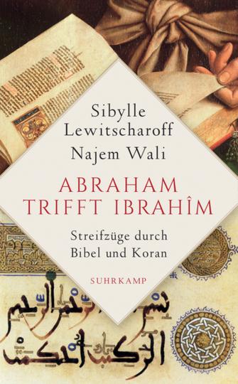 Abraham trifft Ibrahîm. Streifzüge durch Bibel und Koran.