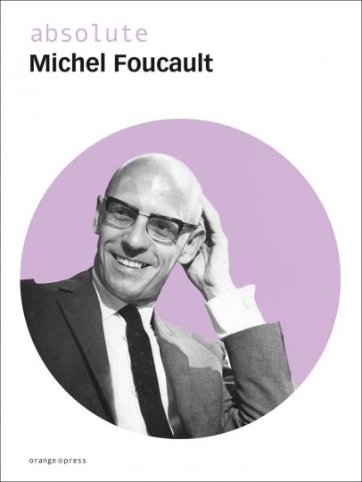 absolute Michel Foucault.