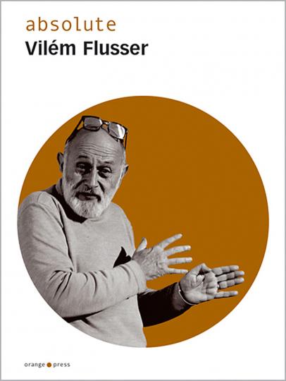 absolute Vilém Flusser.