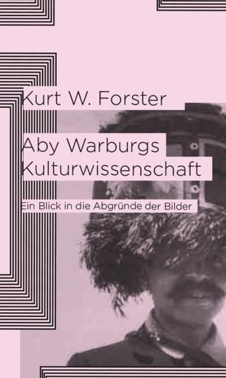 Aby Warburgs Kulturwissenschaft. Ein Blick in die Abgründe der Bilder.