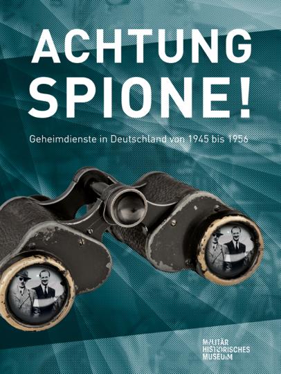 Achtung Spione! Geheimdienste in Deutschland 1945 bis 1956. Essays.