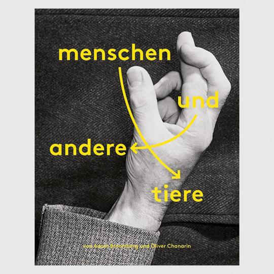 Adam Broomberg / Oliver Chanarin. Menschen und andere Tiere.