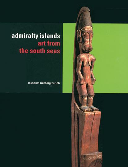 Admiralitätsinseln. Kunst aus der Südsee.