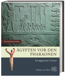 Ägypten vor den Pharaonen. Die ägyptische Frühzeit.