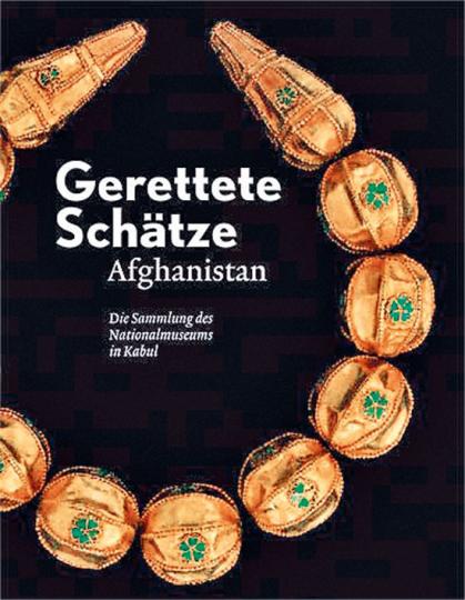 Afghanistan. Gerettete Schätze. Die Sammlung des Nationalmuseums in Kabul.