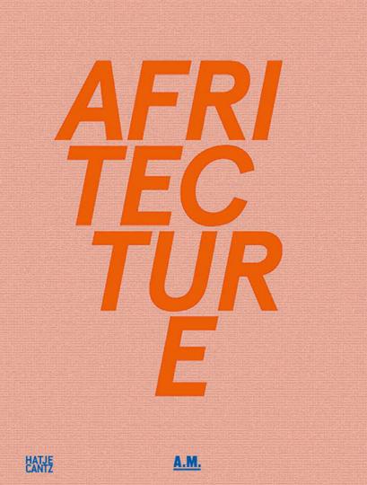 Afritecture. Bauen in Afrika.