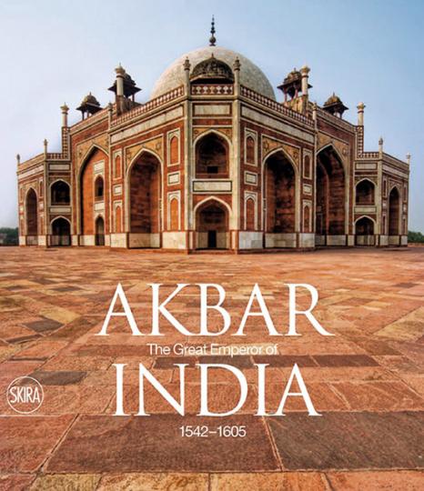 Akbar der Große. Kaiser von Indien 1542-1605.