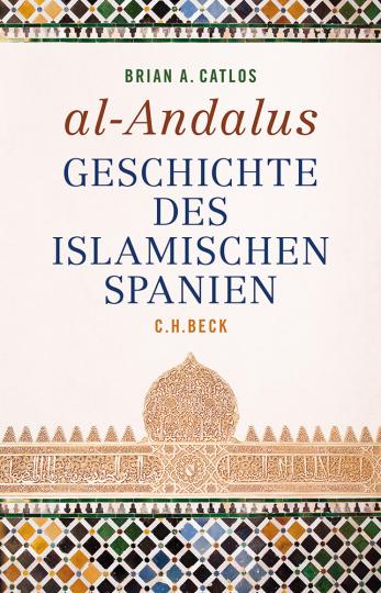 al-Andalus. Geschichte des islamischen Spanien.