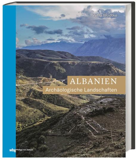 Albanien. Archäologische Landschaften.